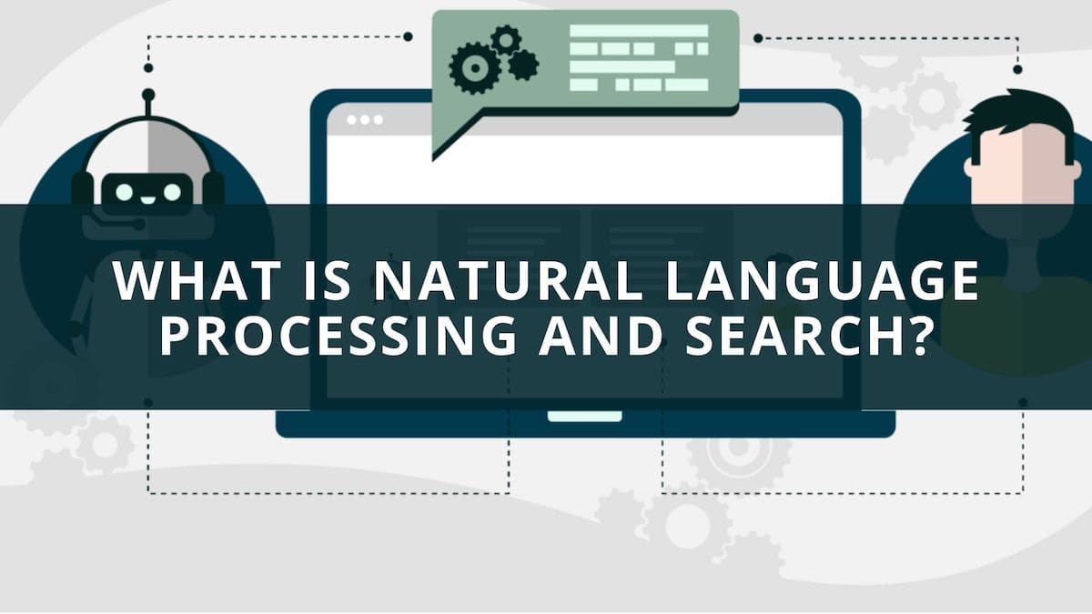 What is Natural Language Processing and Search