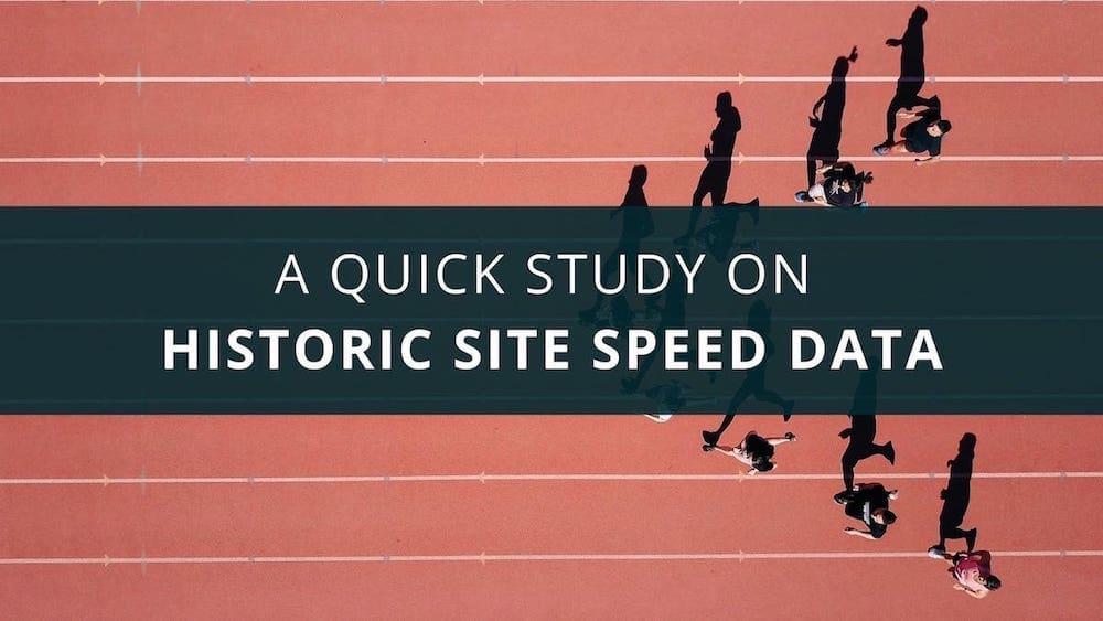 historic site speed study